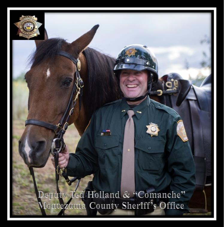 "Deputy Ted Holland & ""Comanche"" Montezuma County Sheriff's Office"