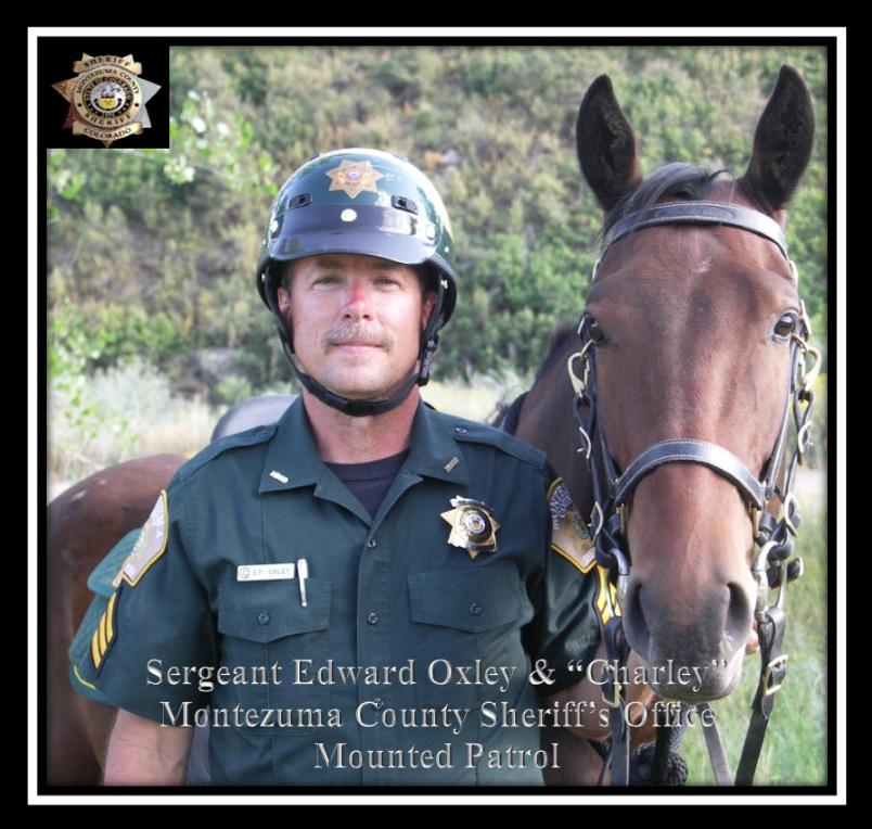 "Sergeant Edward Oxley & ""Charley"" Montezuma County Sheriff's Office Mounted Patrol"